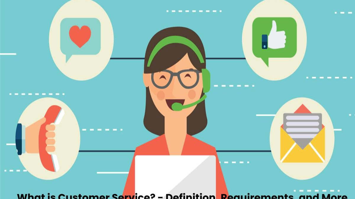 What is Customer Service? – Definition, Requirements, and More
