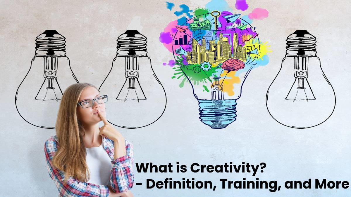 What is Creativity? – Definition, Training, and More