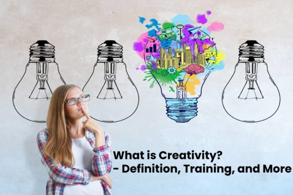 What is Creativity? - Definition, Training, and More