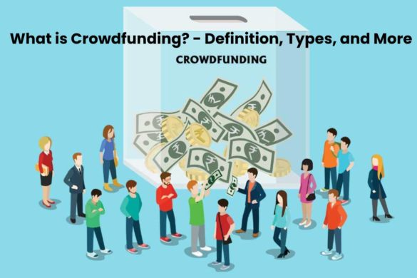 What is Crowdfunding? - Definition, Types, and More