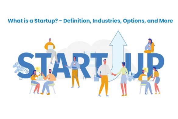 What is a Startup? - Definition, Industries, Options, and More