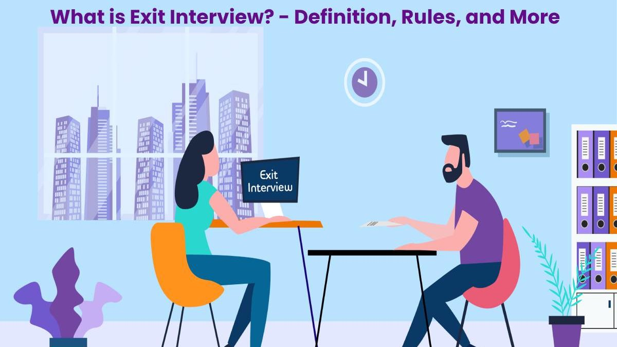 What is Exit Interview? – Definition, Rules, and More