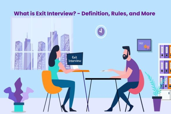What is Exit Interview? - Definition, Rules, and More