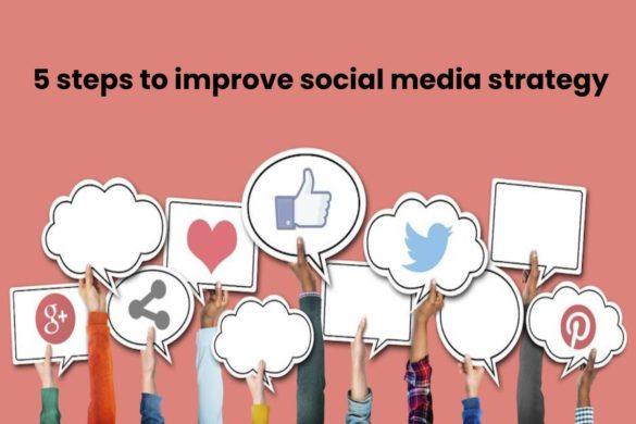 5 steps to improve social media strategy