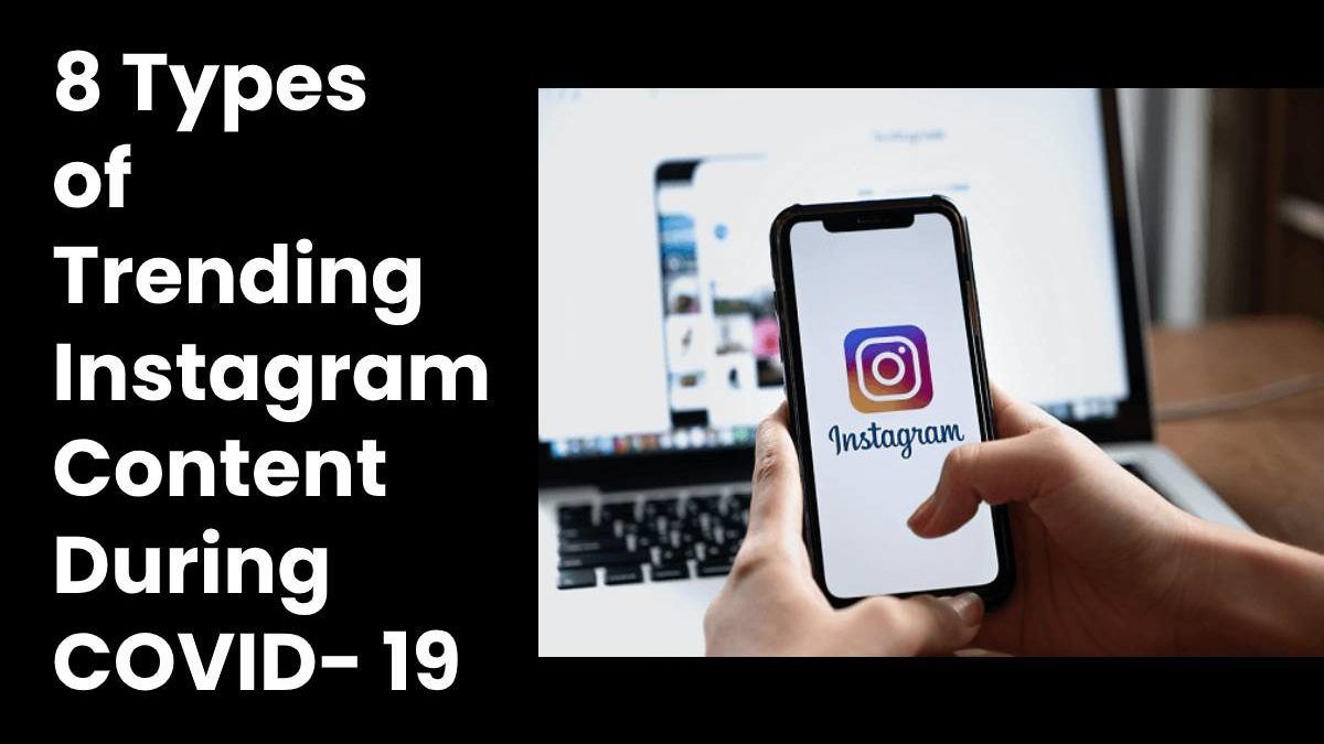 8 Types of Trending Instagram Content During COVID- 19