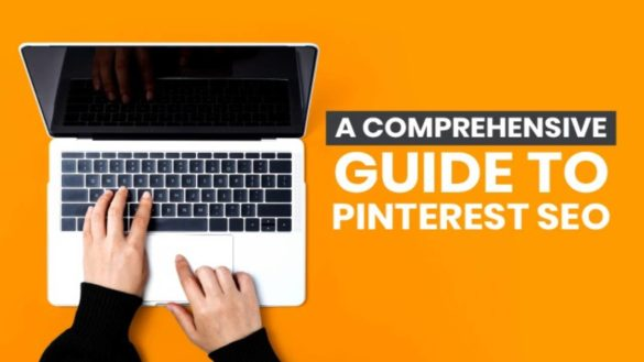 Pinterest SEO -The Ultimate Guide to Pinterest SEO in 2020
