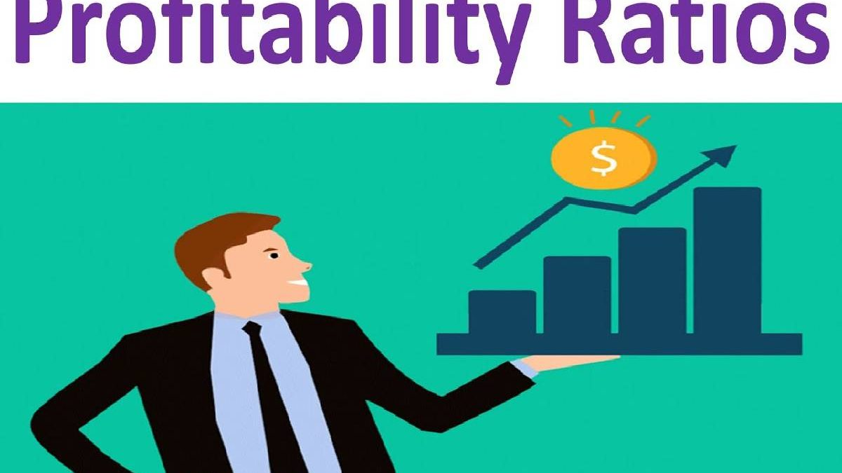 Profitability Ratios: What Is It and How Can It Help Your Business?