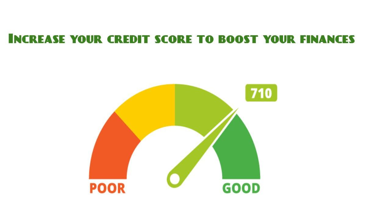 Increase your credit score to boost your finances