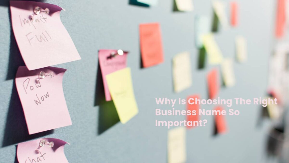 Why Is Choosing The Right Business Name So Important?