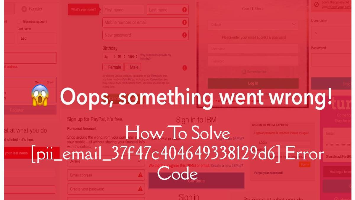 How To Solve [pii_email_37f47c404649338129d6] Error Code