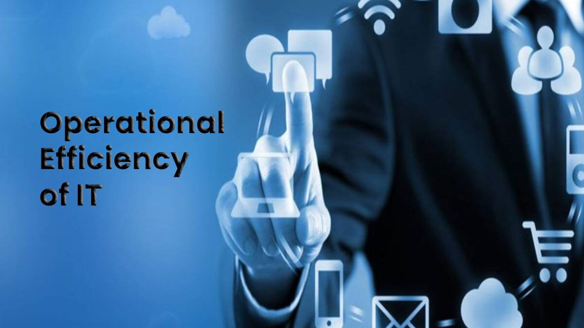 8 Proven Ways to Increase Operational Efficiency of IT