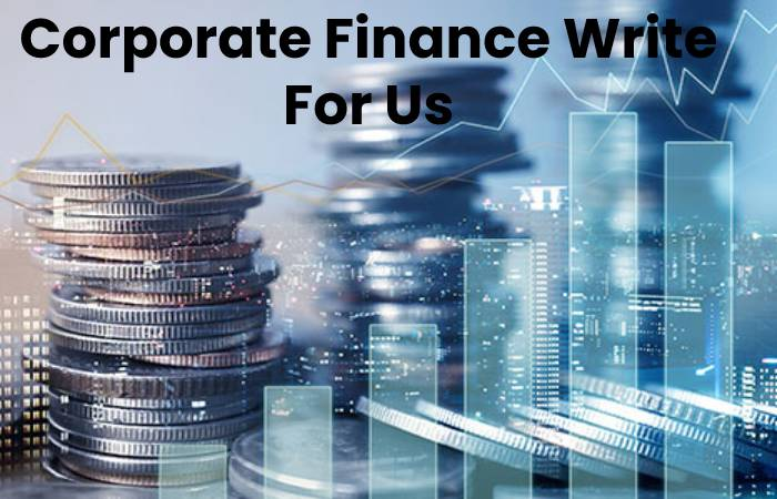 Corporate Finance Write For Us