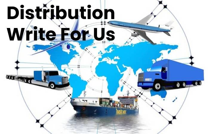 Distribution Write For Us