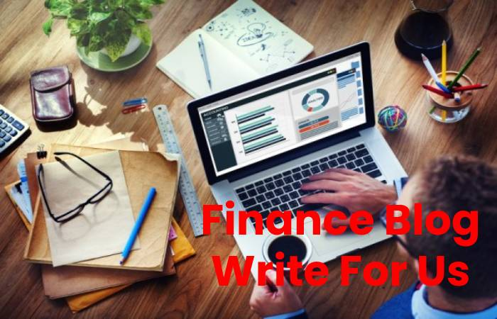 Finance Blog Write For Us