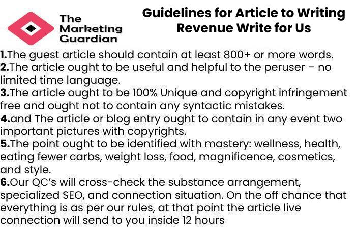 Guidelines for Article to Writing Revenue Write for Us