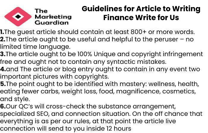 Guidelines for Article to Writing Finance Write for Us