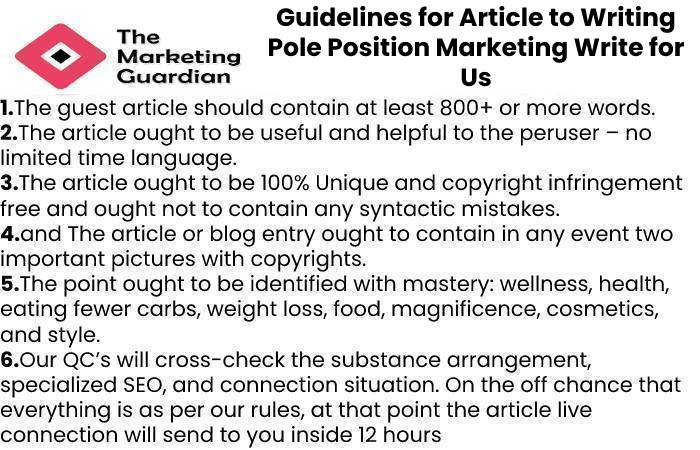 Guidelines for Article to Writing Pole Position Marketing Write for Us
