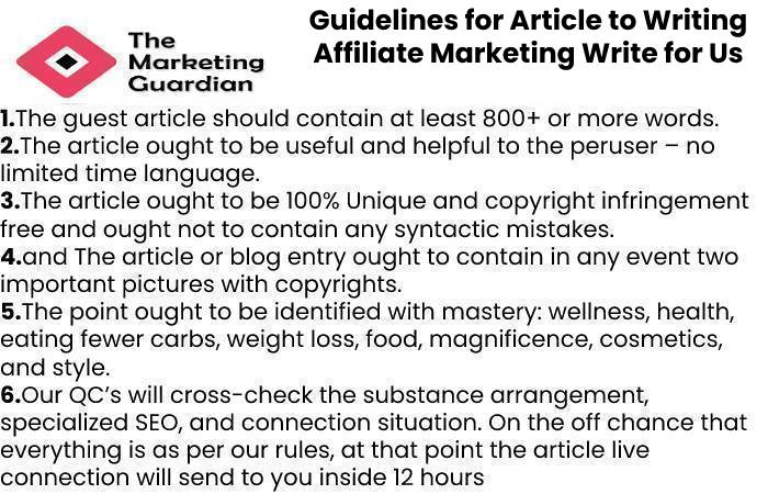 Guidelines for Article to Writing Affiliate Marketing Write for Us