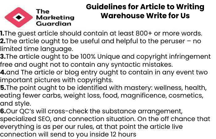 Guidelines for Article to Writing Warehouse Write for Us
