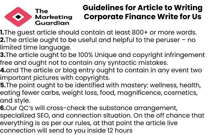 Guidelines for Article to Writing Corporate Finance Write for Us