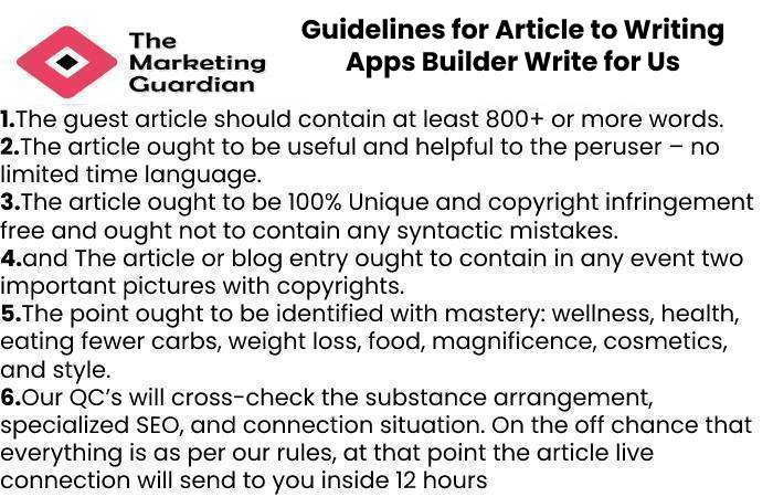 Guidelines for Article to Writing Apps Builder Write for Us