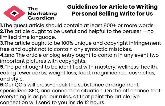 Guidelines for Article to Writing Personal Selling Write for Us