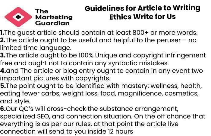 Guidelines for Article to Writing Ethics Write for Us