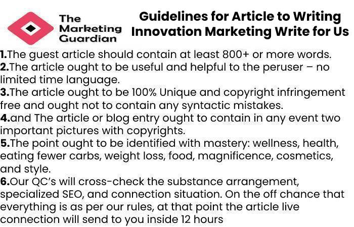 Guidelines for Article to Writing Innovation Marketing Write for Us