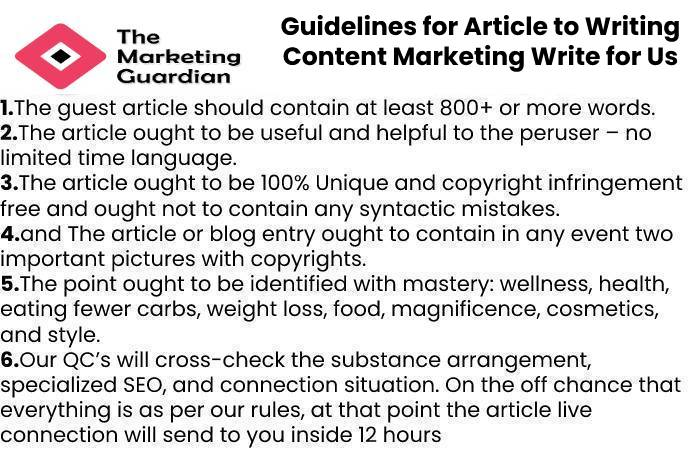 Guidelines for Article to Writing Content Marketing Write for Us