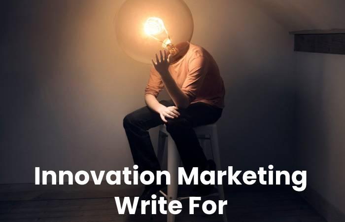 Innovation Marketing Write For