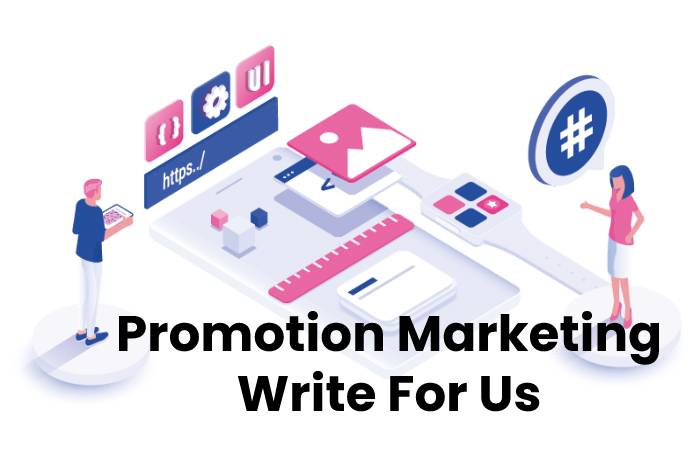 PromotionMarketing Write For Us