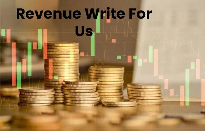 Revenue Write For Us