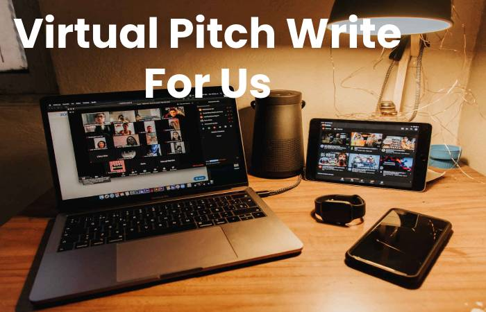 Virtual Pitch Write For Us