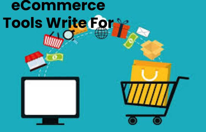 eCommerce Tools Write For