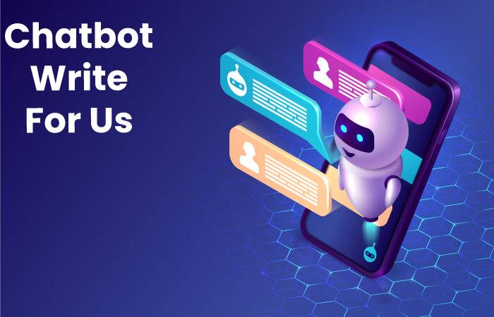 Chatbot Write For Us