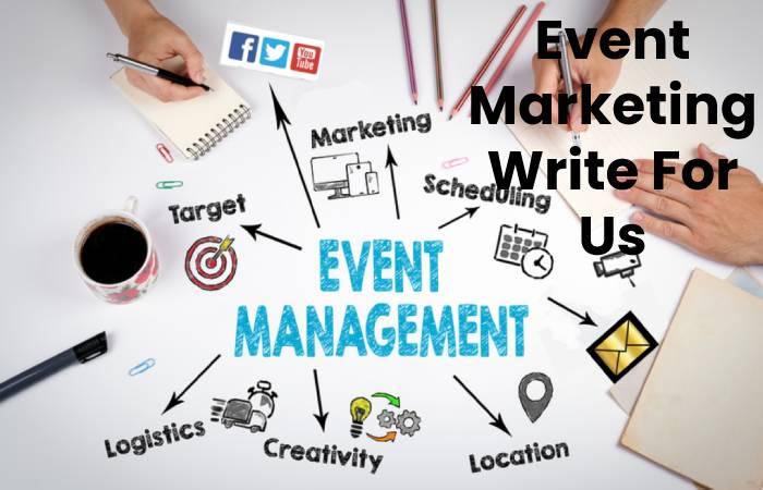 Event Marketing Write For Us