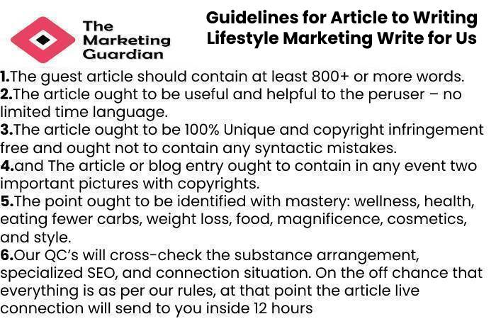 Guidelines for Article to Writing Lifestyle Marketing Write for Us