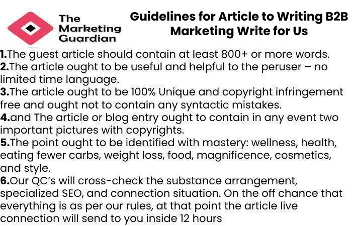 Guidelines for Article to Writing B2B Marketing Write for Us