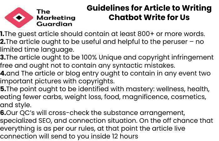Guidelines for Article to Writing Chatbot Write for Us