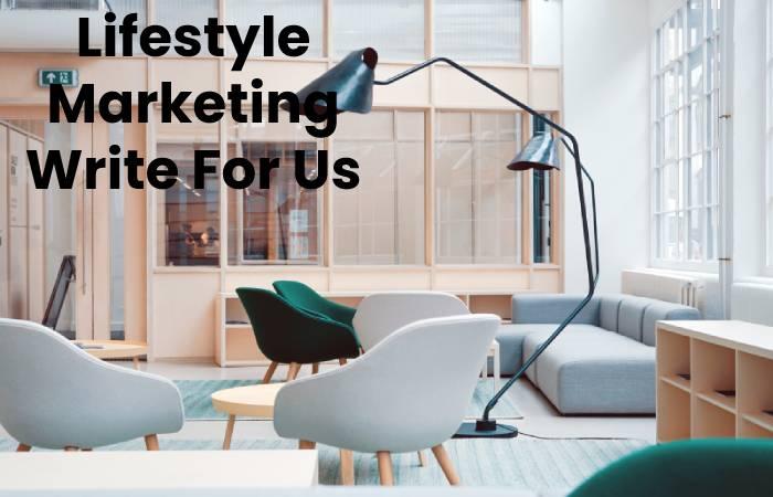 Lifestyle Marketing Write For Us