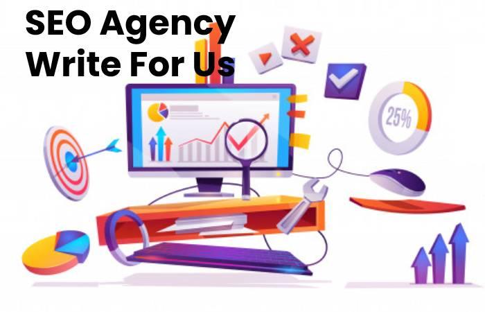 SEO Agency Write For Us