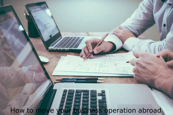 How to move your business operation abroad