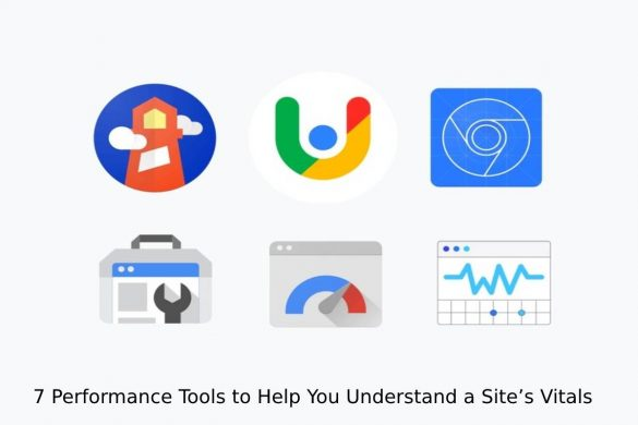 7 Performance Tools to Help You Understand a Site's Vitals